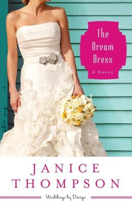 The Dream Dress (Weddings by Design Series #3)