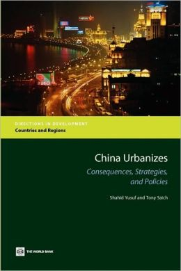 China Urbanizes: Consequences, Strategies, and Policies