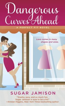 Dangerous Curves Ahead: A Perfect Fit Novel