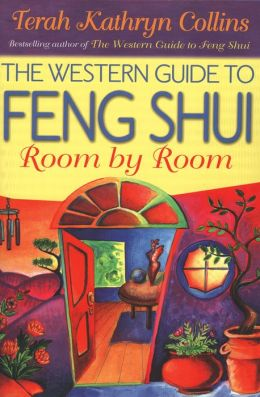 The Western Guide to Feng Shui: Room by Room by Terah