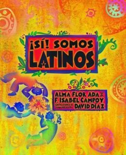 Si! Somos Latinos: Yes! We Are Latinos