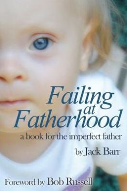 Failing at Fatherhood: A book for the imperfect father