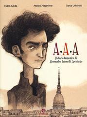 A.A.A il diario fantastico di Alessandro Antonelli, architetto