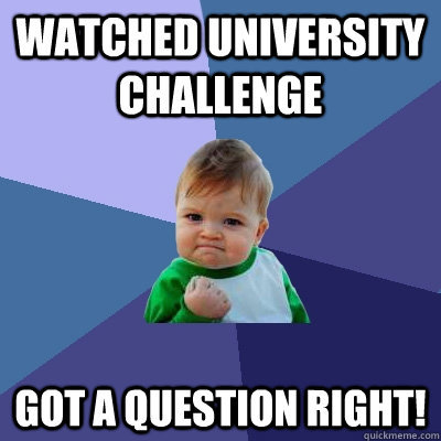 9 People Who Know The Joy Of Getting One Right On University Challenge