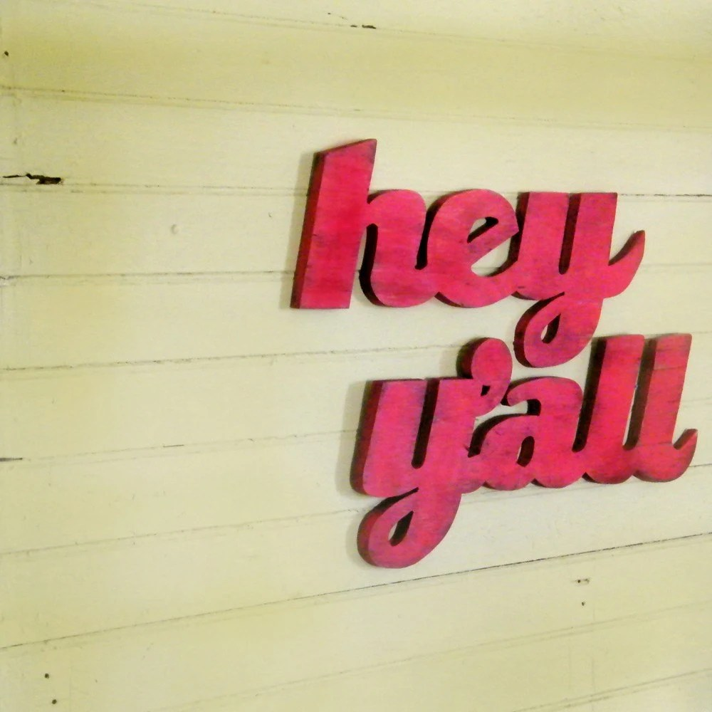 Hey Y'all Sign Southern Slang Home Decor - SlippinSouthern