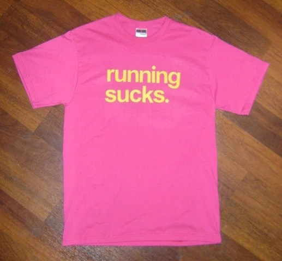 RUNNING SUCKS. t-shirt - pink shirt