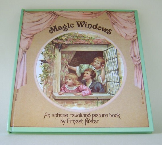 Magic Windows-an antique revolving picture book by Ernest Nister