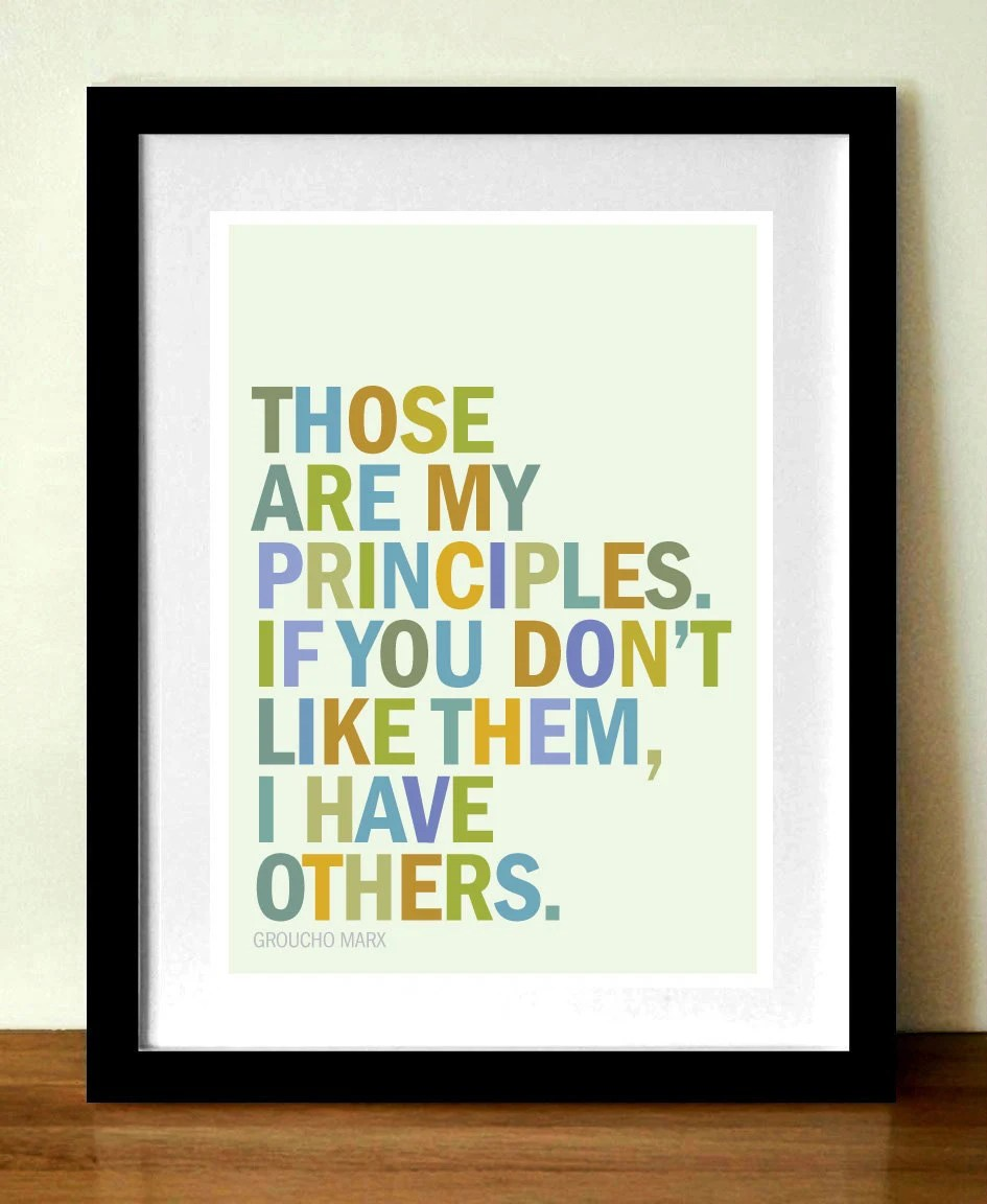 Quote poster print, Those Are MY PRINCIPLES..., Groucho Marx, 11x 17 in (A3) giclée print