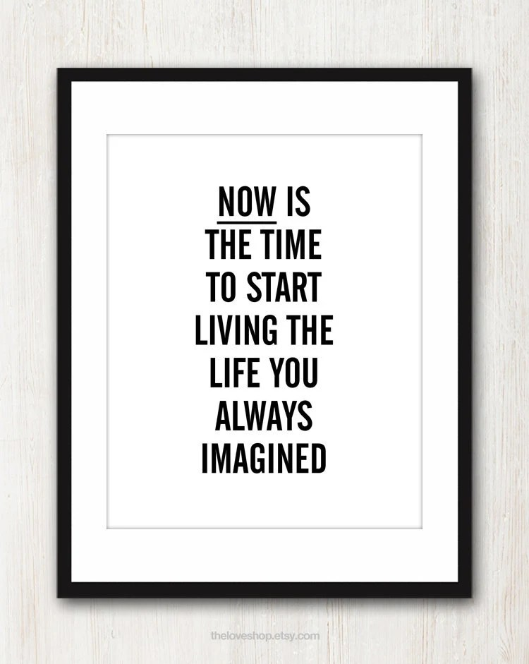 Live The Life You Imagined - Inspiring quote print in 8x10 on A4 (in Black and White) - theloveshop