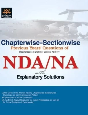 Buy NDA/NA Chapterwise-Sectionwise Previous Years Question of Mathematics / English / General Ability With Explanatory Solutions: Book