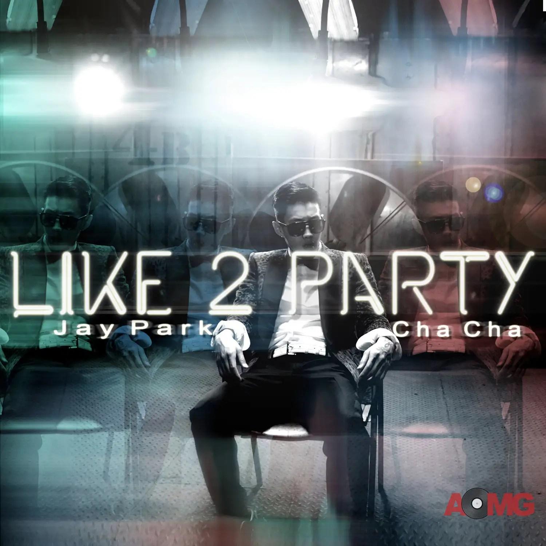 [Single] Jay Park - I Like 2 Party