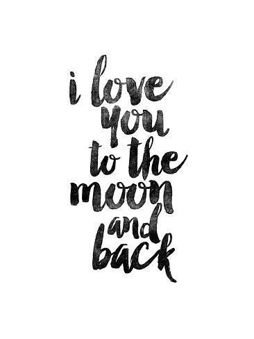 Download I Love You to the Moon and Back Posters by Brett Wilson ...