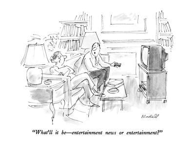 "What'll it be—entertainment news or entertainment?"" - New Yorker Cartoon' Premium Giclee Print - Frank Modell   Art.com"