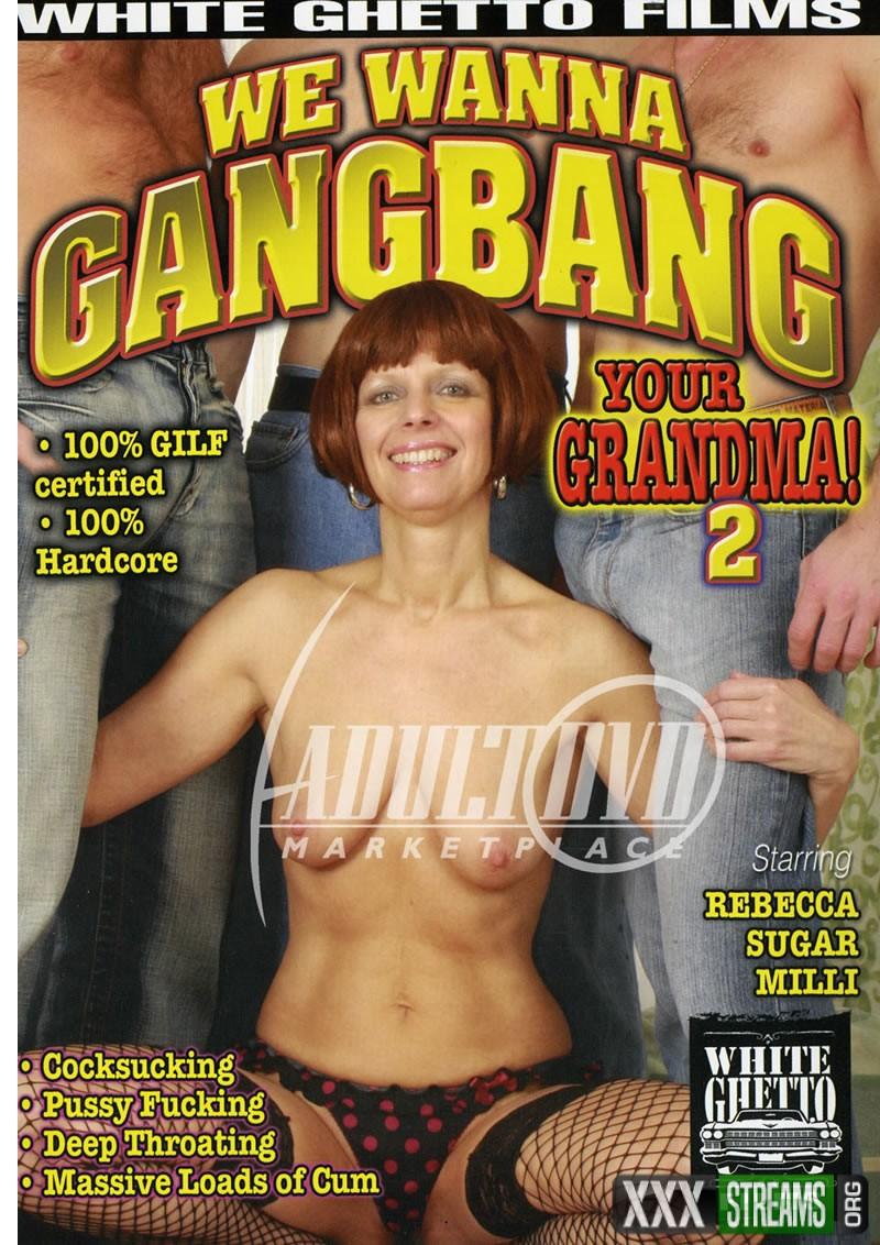 We Wanna Gangbang Your Grandma 2
