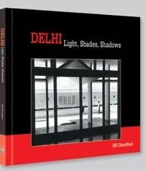 DELHI: Light, Shades, Shadows