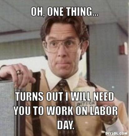 12 Labor Day Memes To Share On Facebook That Will Help You Take
