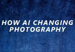 how ai changing photography