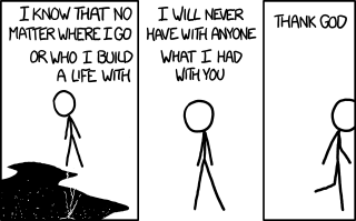 "First panel: a stick figure stands beside a chasm. Text reads: ""I know that no matter where I go or who I build a life with."" Second panel: Stick figure alone. Text reads, ""I will never have with anyone what I had with you."" Third panel: stick figure walking. Text, ""Thank God."""