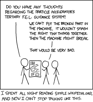 XKCD 547 Simple: I never actually have this problem. More often than not, I end up forced to talk like this to get my point across.