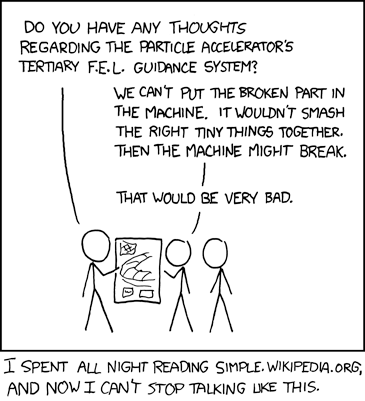 xkcd: Actually, I think if all higher math professors had to write for the Simple English Wikipedia for a year, wed be in much better shape academically.