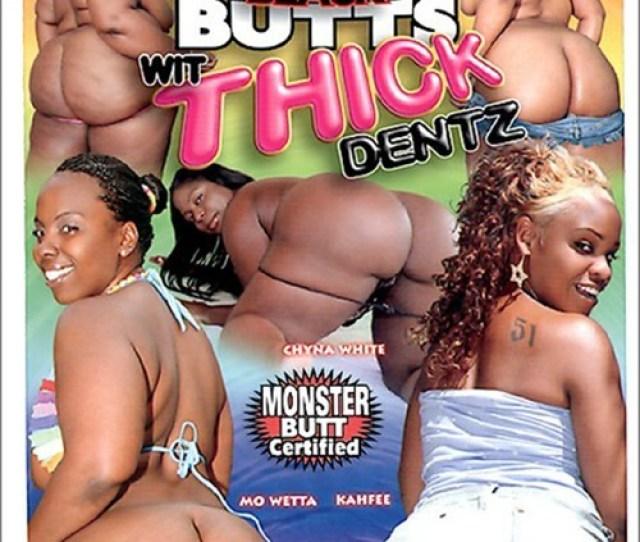 Big Black Butts Wit Thick Dentz