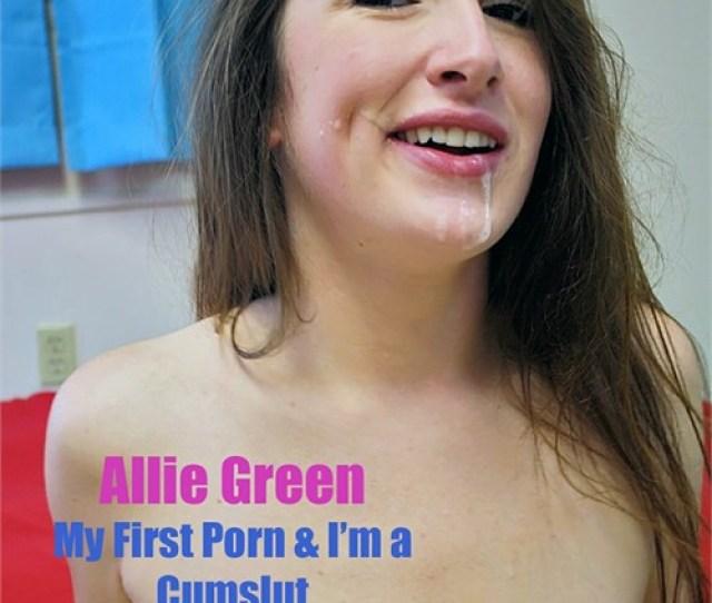Free Preview Of Allie Green My First Porn Im A Cumslut