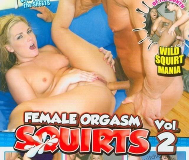 Cum Addicts Female Orgasm Squirts Vol 2