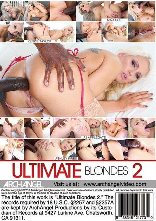 Ultimate Blondes 2, ArchAngel, Kenzie Taylor, Ashley Fires, AJ Applegate, Nina Elle, All Sex, Big Cocks, Blondes, Interracial, Prebooks