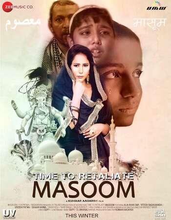 Time To Retaliate MASOOM 2019 Hindi Movie 720p HDRip ESubs Download