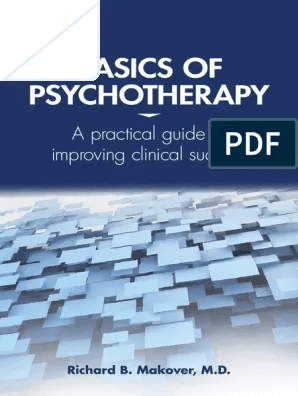 Basics Of Psychotherapy Richard Makover Pdf Psychotherapy Psychiatry