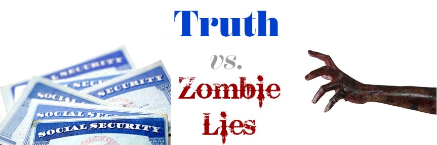 Truth vs Zombie Lies About Social Security