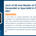 Jack Of All And Master Of One Generalist Or Specialist In Career And Life Imi Insights