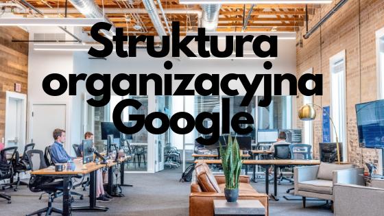 Google - organizacja pracy