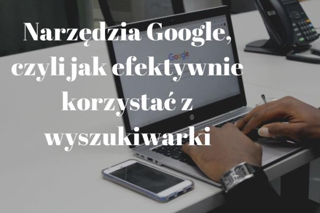 wyszukiwarka i narzędzia Google