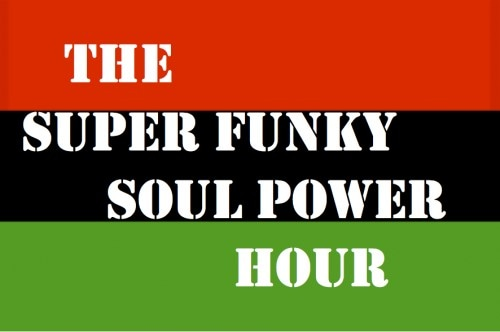 The Super Funky Soul Power Hour for November 15, 2013