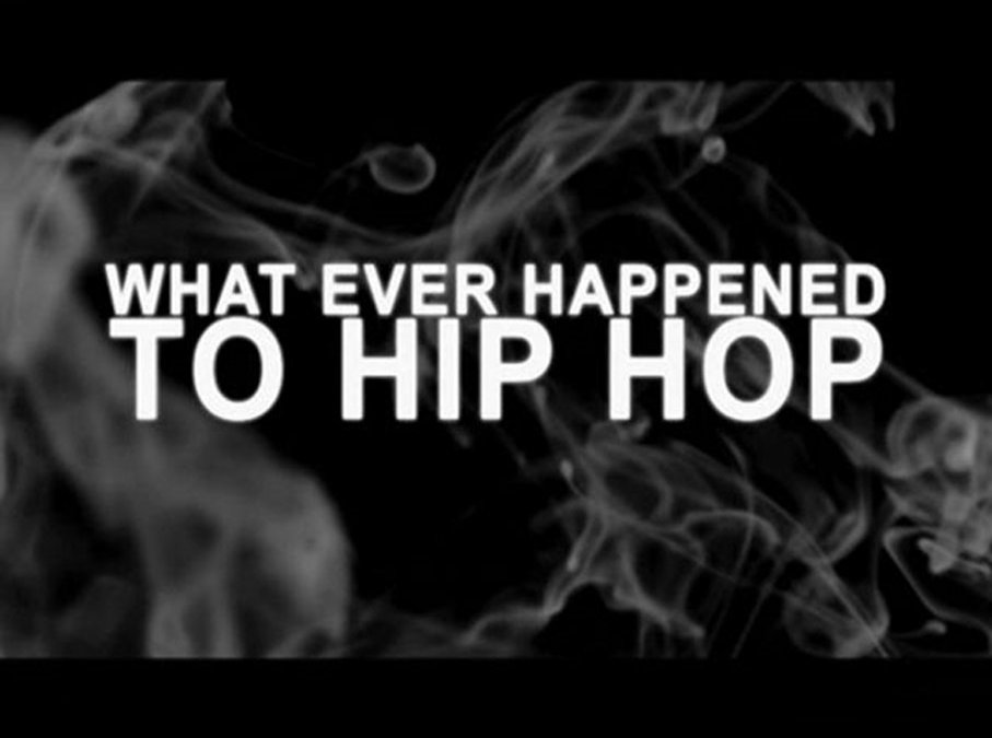 What Ever Happened to Hip Hop (Documentary)