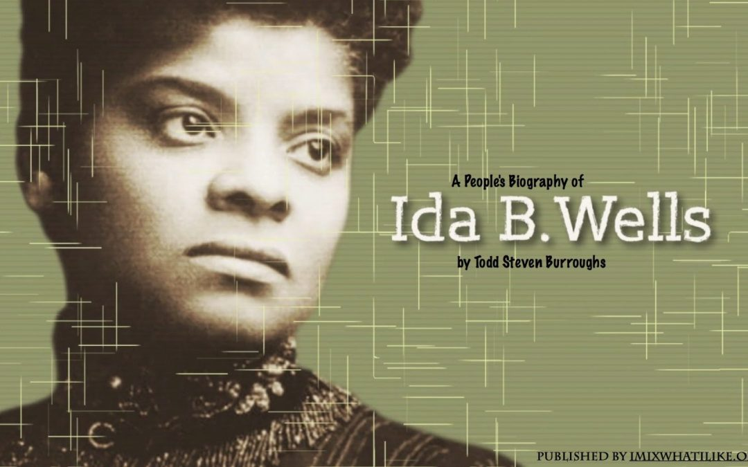 A People's Biography of Ida B Wells by Todd Steven Burroughs