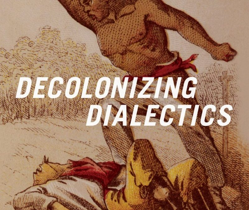 Decolonizing Dialectics with George Ciccariello-Maher