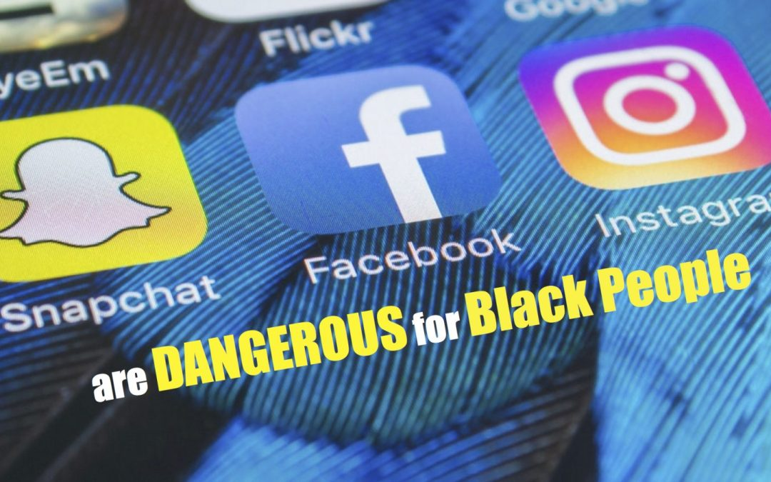 The Dangers of Social Media and Blackness