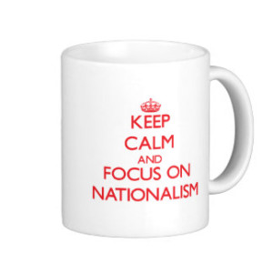 keep calm and focus on nationalsim