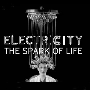 whats on 20 February Electricity The Spark Of Life | imjussayin.com
