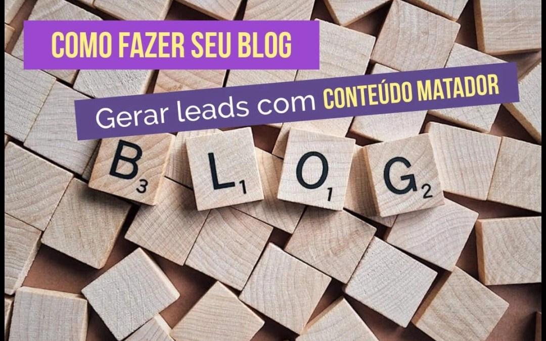 Como fazer seu blog gerar leads com conteúdo matador