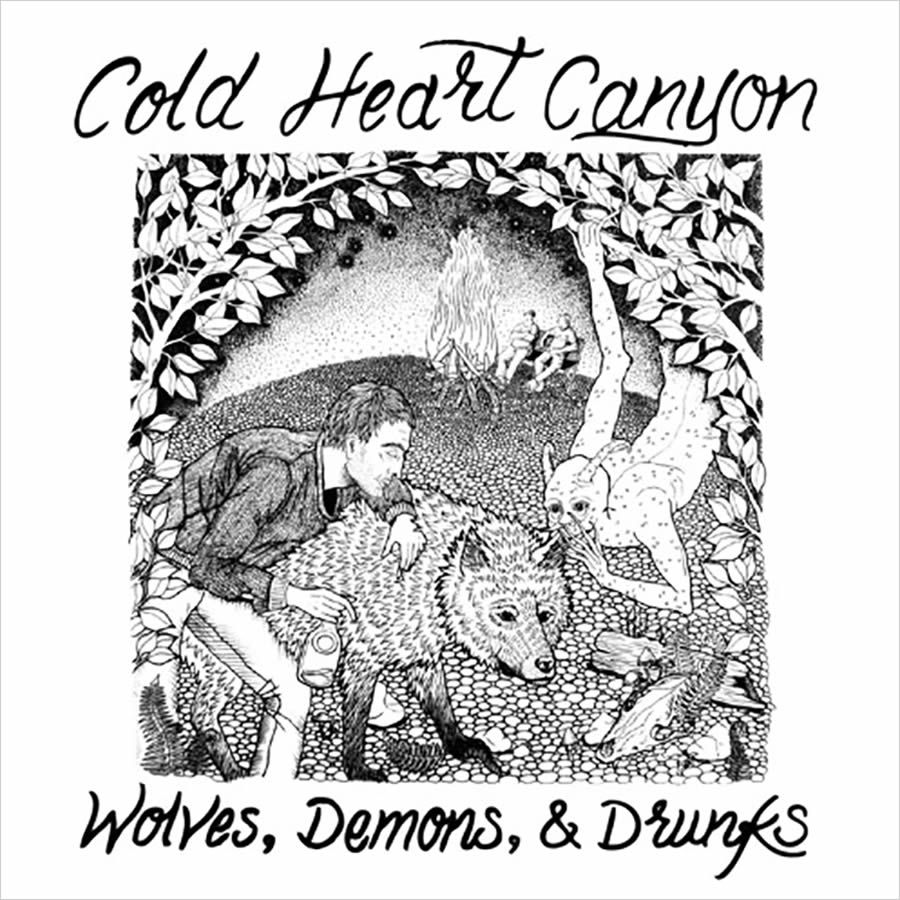 Cold Heart Canyon - Wolves, Demons & Drunks