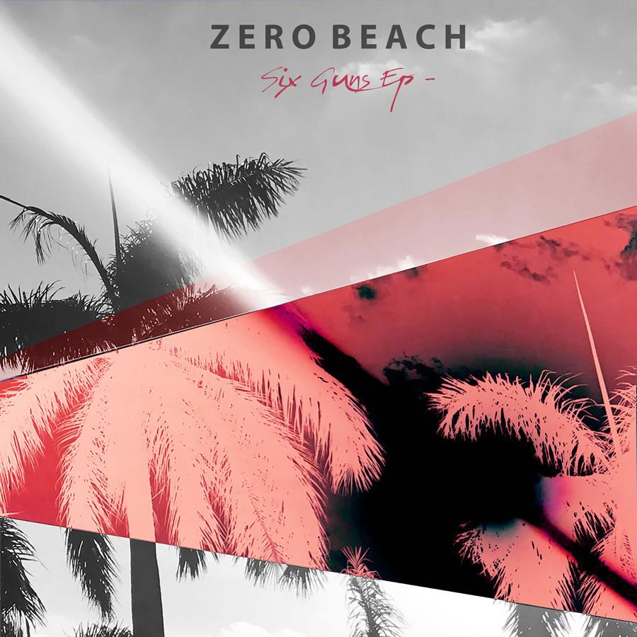 Zero Beach - Six Guns