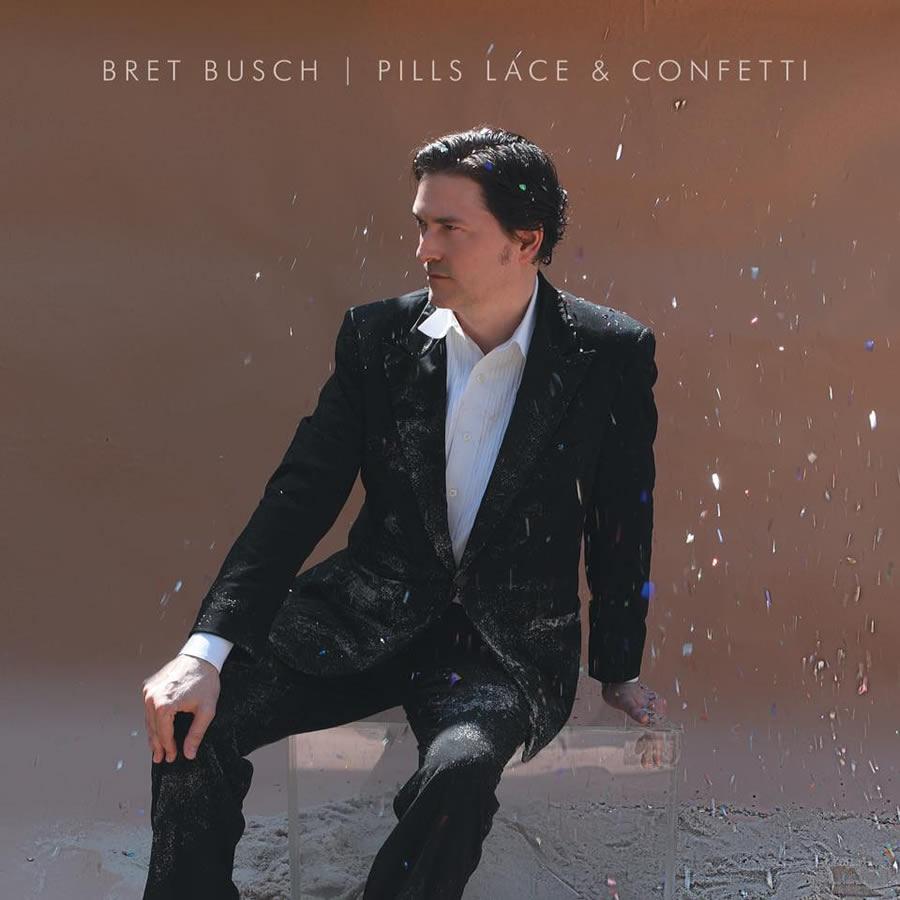 Bret Busch - Pills Lace & Confetti