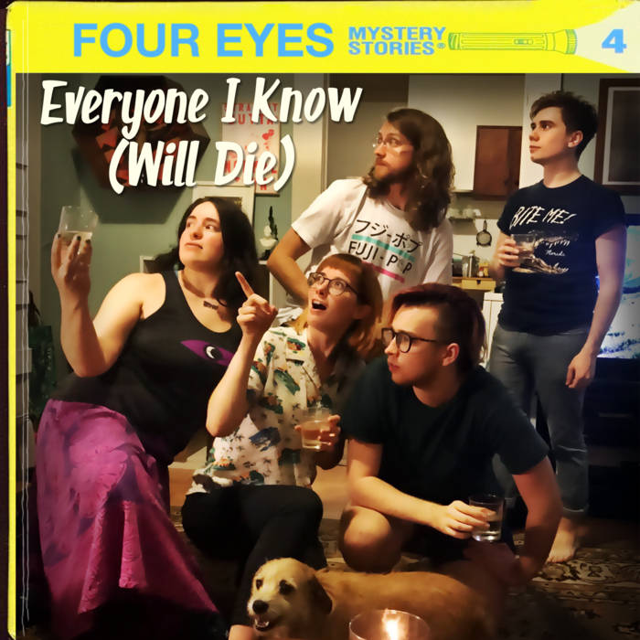 Four Eyes - Everyone I Know (Will Die)