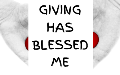 How Giving Has Blessed My Life