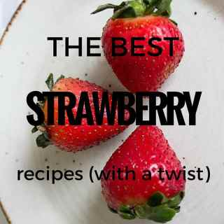 The best strawberry recipes with a twist1