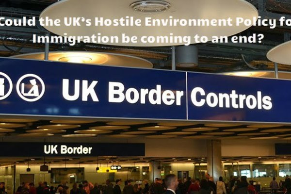Could the UK's Hostile Environment Policy for Immigration be coming to an end?