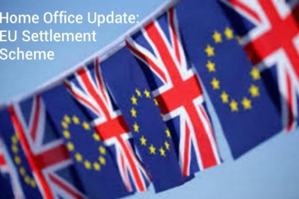 Home Office Update: EU Settlement Scheme